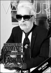 VALEUR MAGAZINE Issue no 30 - Karl Lagerfeld, Everyday Heroines and Power Women